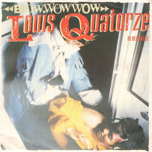 【7inch・英盤】Bow Wow Wow / Louis Quatorze (Re-Recorded)