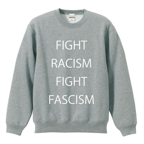 FIGHT RACISM FIGHT FASCISM(SWEAT)グレー