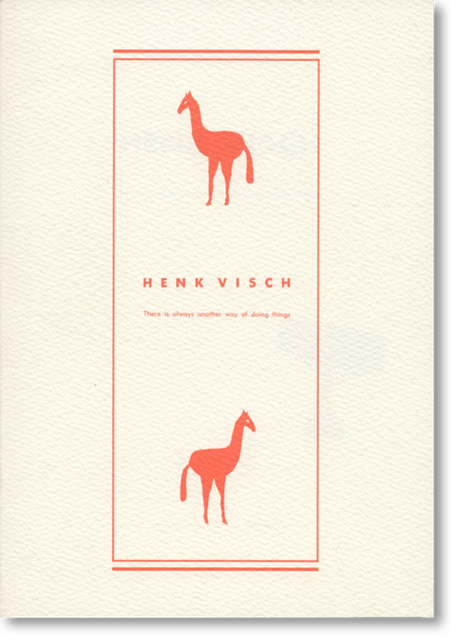 ヘンク・フィシュ Henk Vish 「There is always another way of doing things」