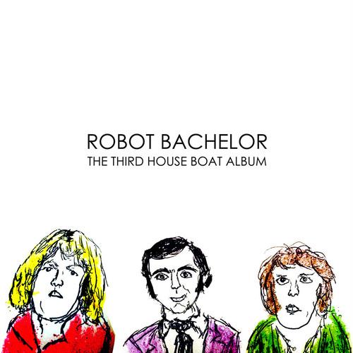 "robot bachelor / the third house boat album 12"""