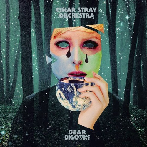 [CD] Einar Stray Orchestra / Dear Bigotry