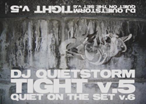DJ QUIETSTORM: TIGHT v.5 quiet on the set v.6 [TAPE]
