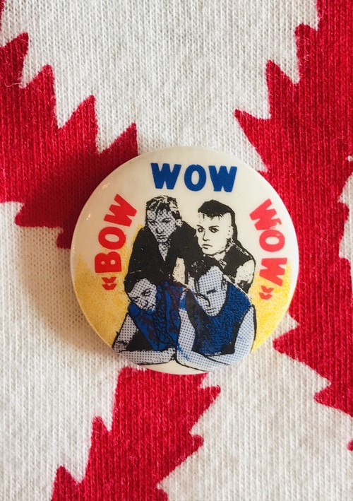 80's BOW WOW WOW / バッジ/ Vintage Badge