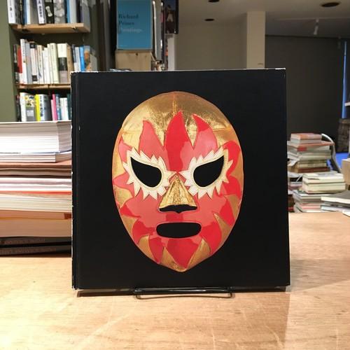 Street Design File 02 Lucha Mascarada: pro-wrestling masks of mexico / 都築響一ほか