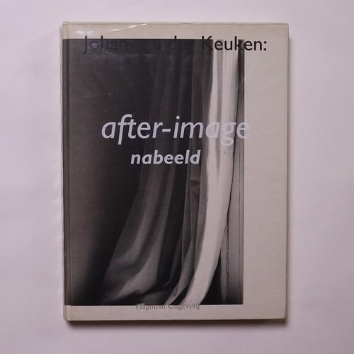 After-image – Nabeeld / Johan van der Keuken