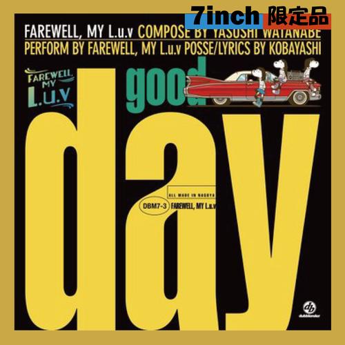Good Day / Farewell, My L.u.v【7インチレコード】