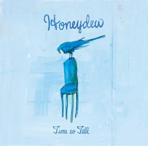 Honeydew / Time to Tell