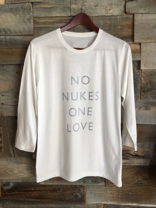 【SALE】NO NUKES ONE LOVE  4/5sleeve T-shirts