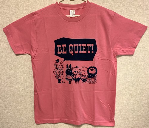 BE QUIET! Tシャツ(ピンク)