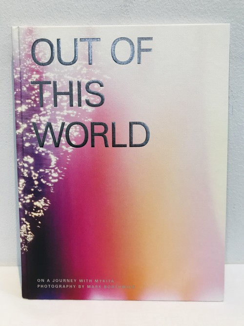 OUT THIS WORLD  Mark Borthwick マーク・ボスウィック