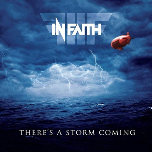 "IN FAITH ""There's A Storm Coming"""