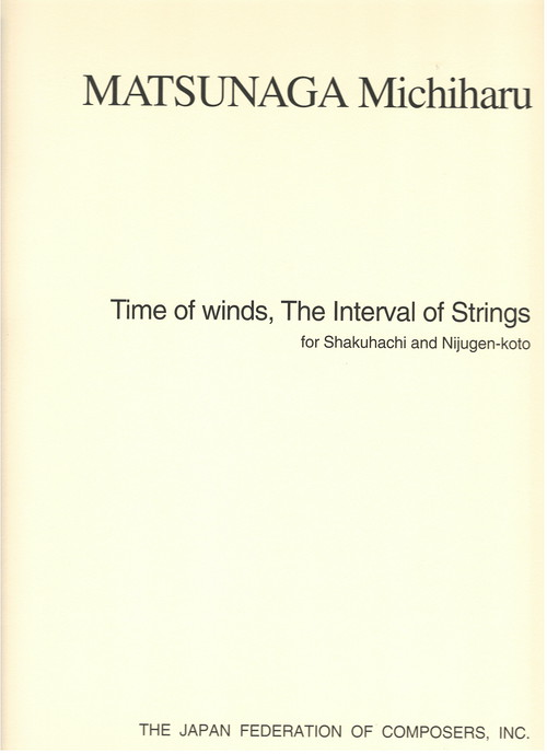 M13i95 Time of winds,The Interval of Strings(for Shakuhachi and Nijugen-koto/M. MATSUNAGA /Full Score)