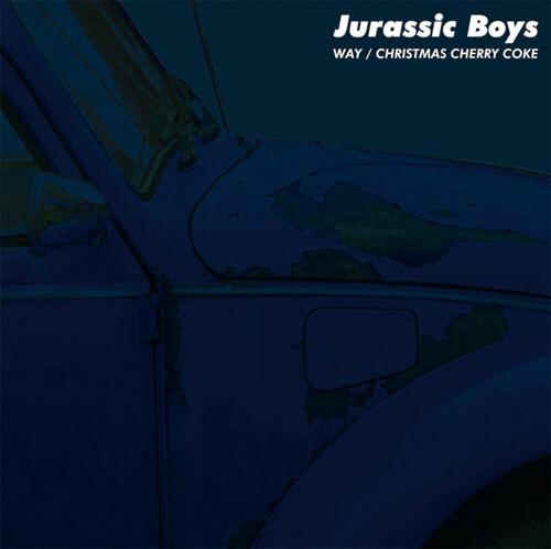 Jurassic Boys / 「Way / Christmas Cherry Coke」(7inch)