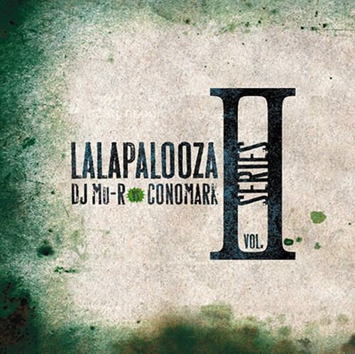【CD】DJ Mu-R VS Conomark - Lalapalooza Series Vol.2