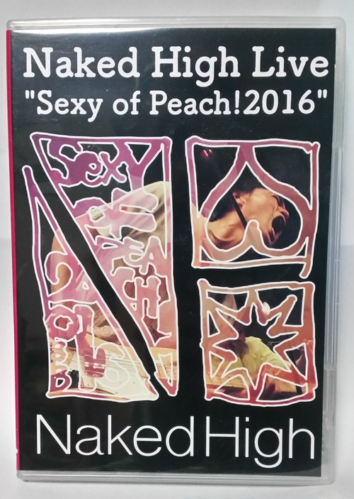 "[DVD]Naked High Live ""Sexy of Peach!2016"""