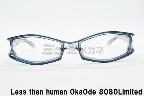 【正規取扱店】Less than human(レスザンヒューマン) OkaOde 8080Limited