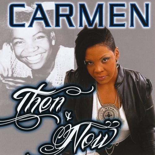 Carmen - Then & Now