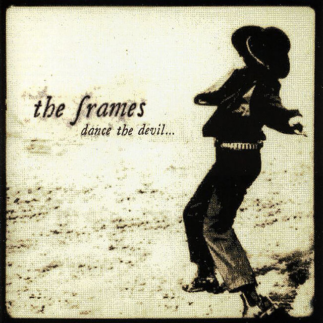 The Frames ‎– Dance The Devil... - メイン画像