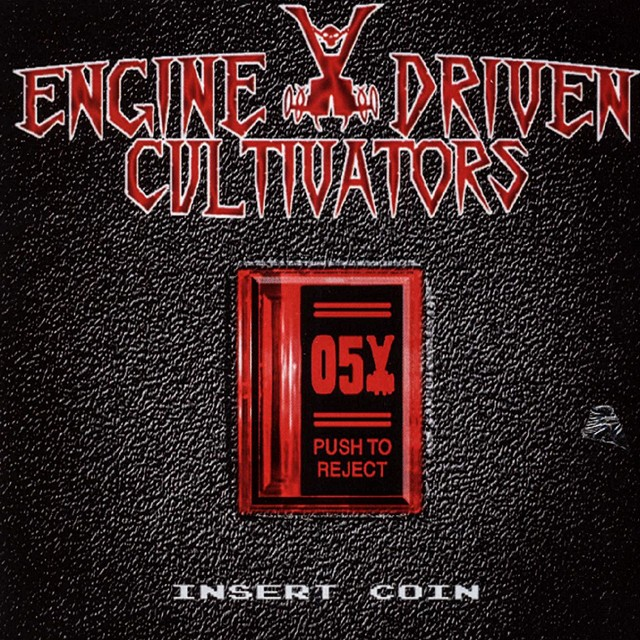 ENGINE DRIVEN CULTIVATORS『Insert Coin』CD