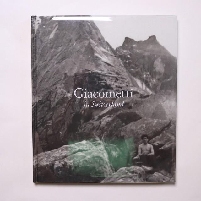 Giacometti in Switzerland / Alberto Giacometti; Véronique Wiesinger; Gagosian