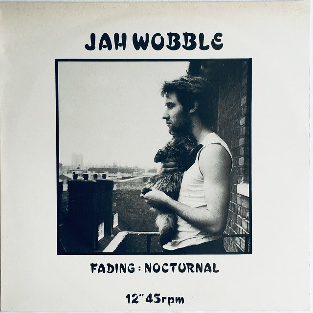 【12inch・英盤】Jah Wobble / Fading : Nocturnal