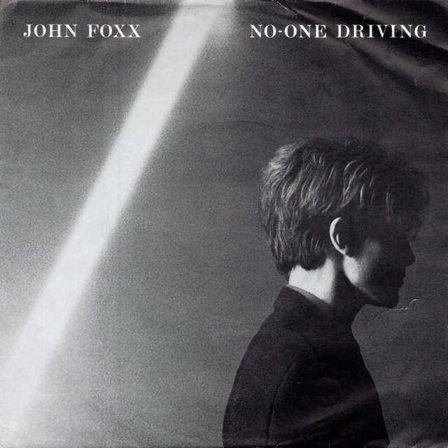 【7inch・英盤】John Foxx / No-One Driving