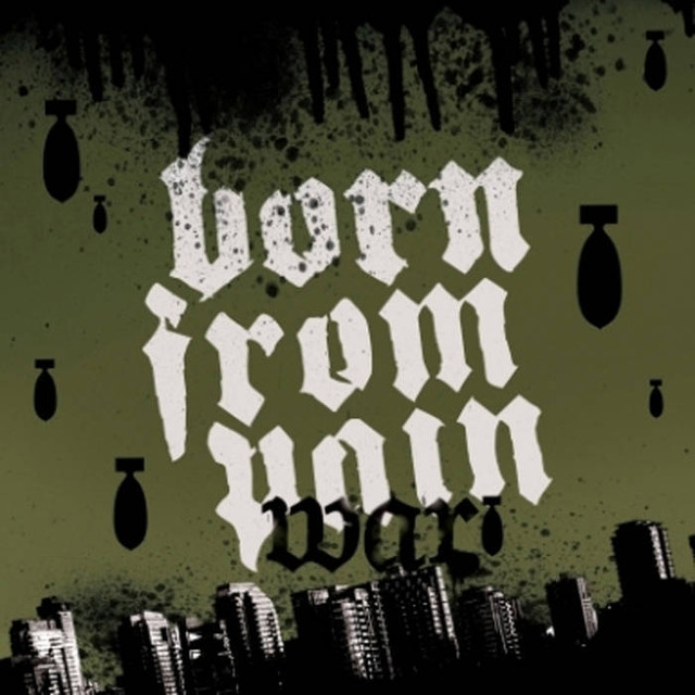 【USED】Born From Pain / War