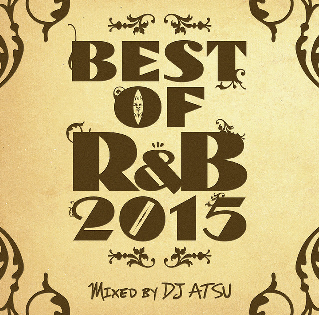 BEST OF R&B 2015 / Mixed by DJ ATSU