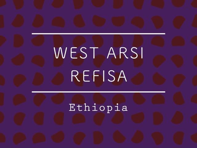 【お得!500g】エチオピア /  WEST ARSI REFISA Natural