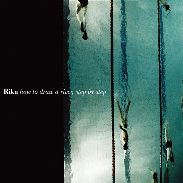 Rika「How to Draw a River, Step by Step」