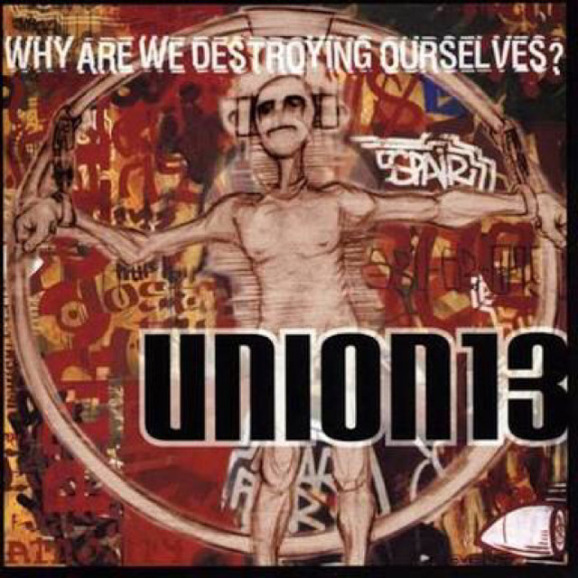 【USED】UNION13 / WHY ARE WE DESTROYING OURSELVES?