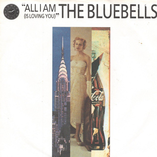 【7inch・独盤】The Bluebells  / All I Am (Is Loving You)