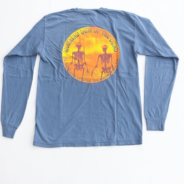 "Have a Grateful Day ""Morning Dew of the Dead"" Long Sleeve Tee"