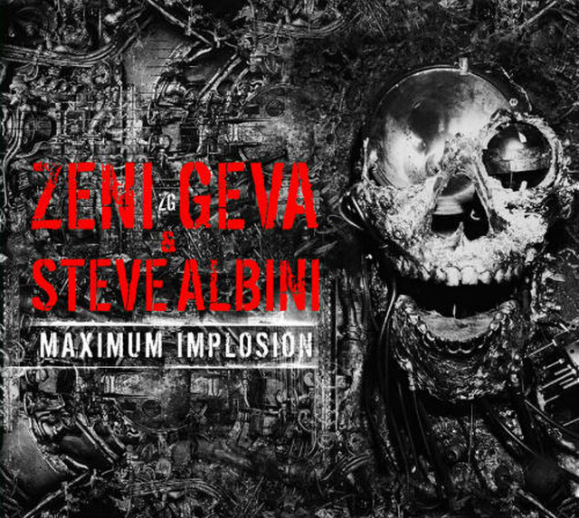 ZENI GEVA & STEVE ALBINI - Maximum Implosion 2CD - メイン画像