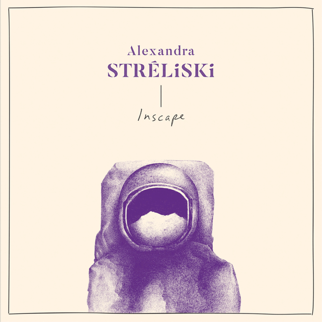 Alexandra Streliski「INSCAPE」(Secret City Records)