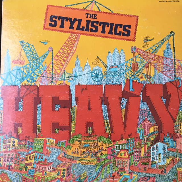 The Stylistics ‎– Heavy