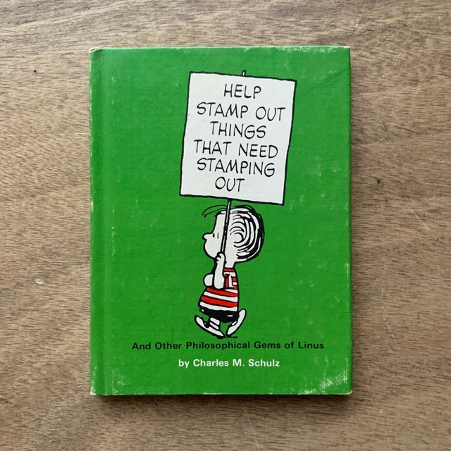 Help stamp out things that need stamping out  / Charles M. Schulz