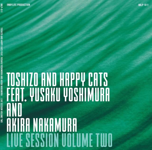 【予約/CD】Toshizo And Happy Cats feat. Yusaku Yoshimura And Akira Nakamura - Live Session Volume Two