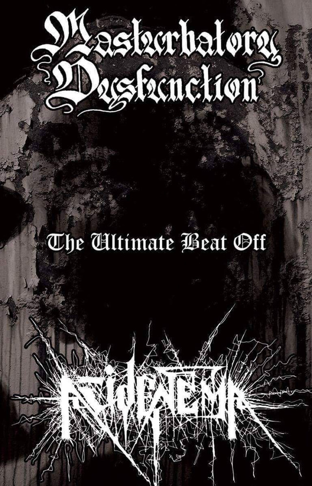 Masturbatory Dysfunction / Acid Enema - The Ultimate Beat Off  Tape - メイン画像