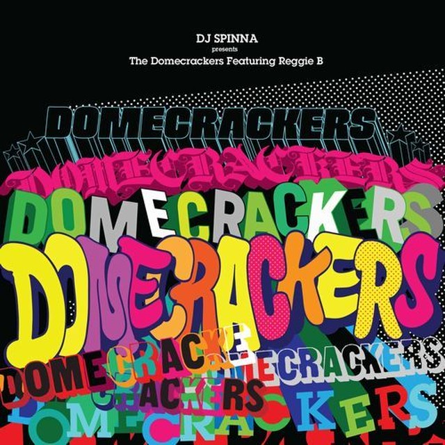 "【12""】DJ SPINNA presents Domecrackers feat.Reggie - Domecrackers EP"