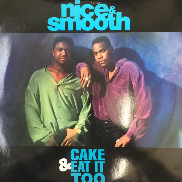 Nice & Smooth ‎– Cake & Eat It Too
