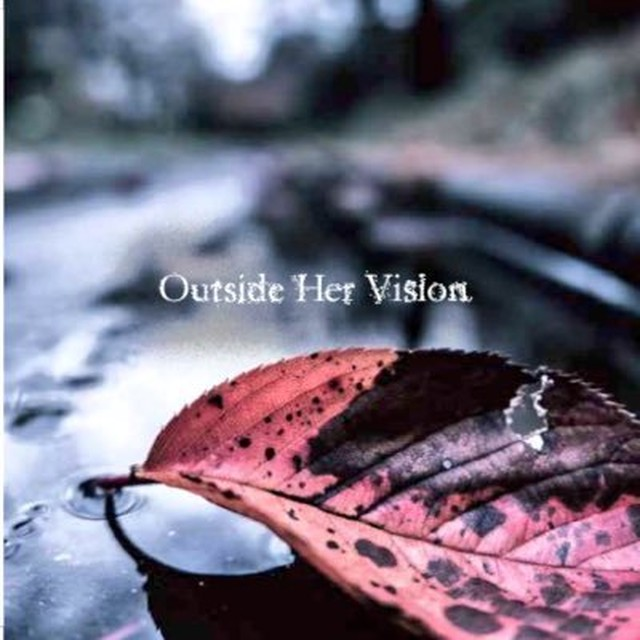 【DISTRO】Outside Her Vision / 1st Demo