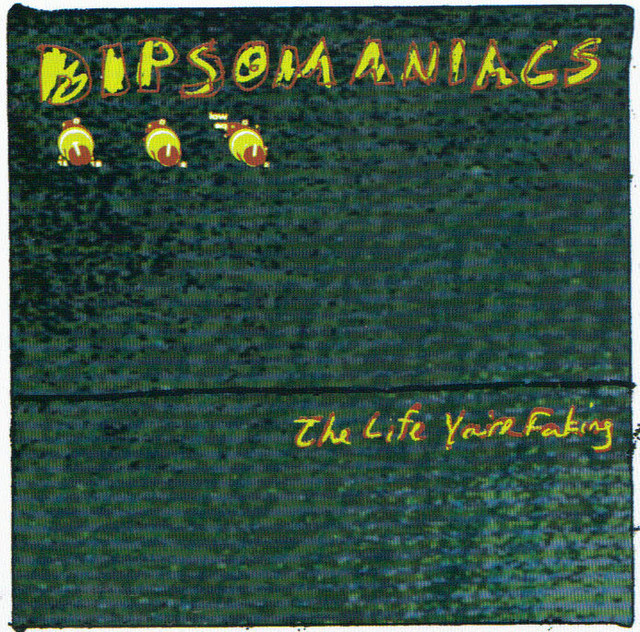【USED】DIPSOMANIACS / The Life You're Faking