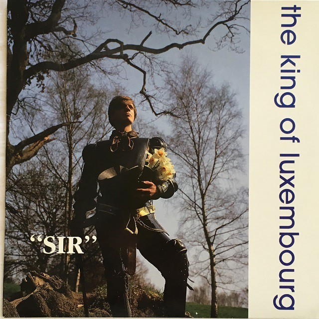 【LP・英盤】The King Of Luxembourg / Sir