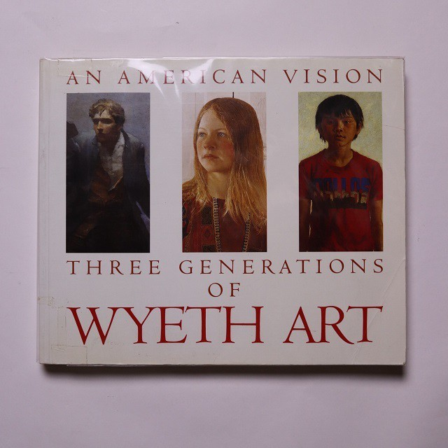 An American Vision: Three Generations of Wyeth Art : N.C. Wyeth, Andrew Wyeth, James Wyeth /James H. Duff