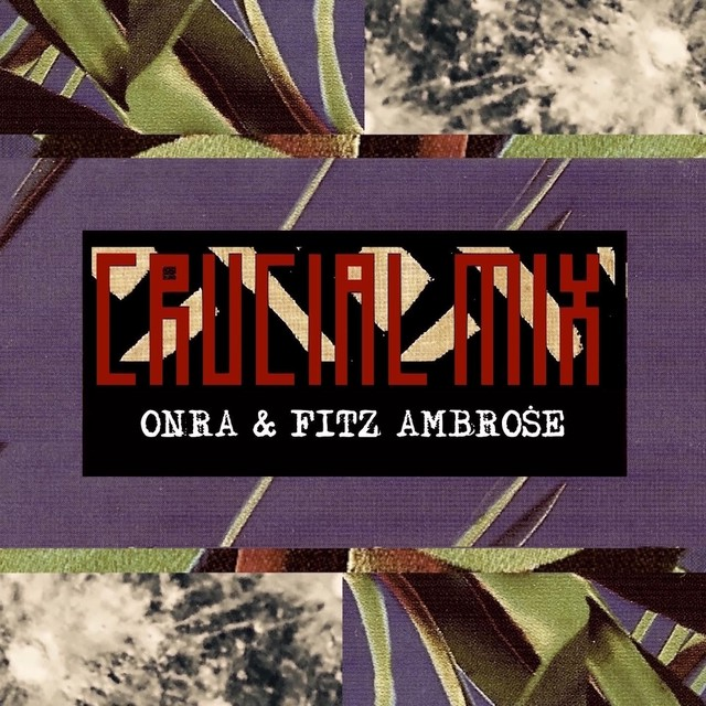 【CD】Onra & Fitz Ambro$e - Crucial Mix