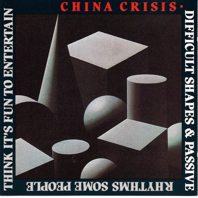 【CD・英盤】China Crisis / Difficult Shapes & Passive Rhythms, Some People Think It's Fun To Entertain