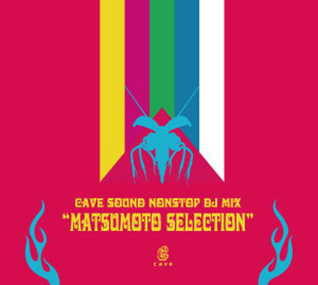 "CAVE SOUND NONSTOP DJ MIX ""MATSUMOTO SELECTION"""