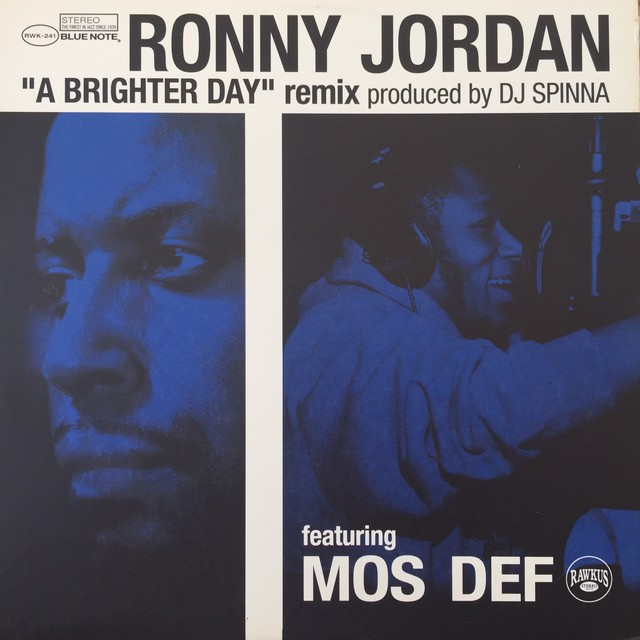 Ronny Jordan Featuring Mos Def ‎– A Brighter Day (DJ Spinna Remix)
