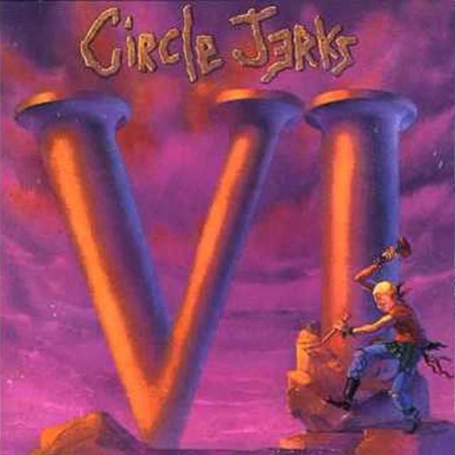 "CIRCLE JERKS ""VI"" (輸入盤)"